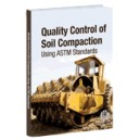 Quality Control of Soil Compaction Using ASTM Standards (Manual 70)