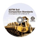 ASTM Soil Compaction Standards: A Companion CD to Manual 70