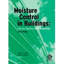 Moisture Control in Buildings: The Key Factor in Mold Prevention: 2nd Edition