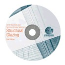 ASTM Standards and Technical Articles Relating to Structural Glazing: 2nd Edition (CD-ROM)