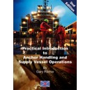 Practical Introduction to Anchor Handling and Supply Vessel Operations - Volume 2