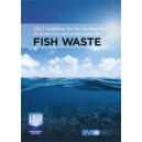 2012 Guidelines for Fish Waste , 2013 Edition