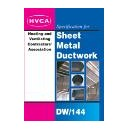 DW144 - Specification for Sheet Metal Ductwork, Low, Medium & High Pressure/Velocity Air Systems