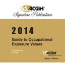 ACGIH 2014 Guide to Occupational Exposure Values