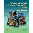 Troubleshooting Electrical/Electronic Systems Workbook, 3rd Edition