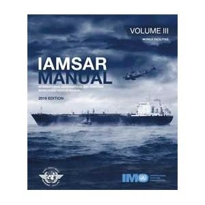 IAMSAR Manual - Volume III (Mobile Facilities), 2016 Edition
